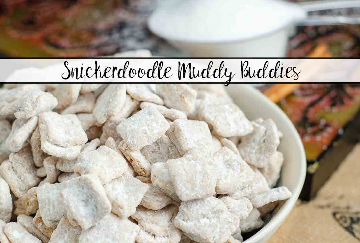 Snickerdoodle Muddy Buddies. This sugar and cinnamon treat is quick and easy. Snickerdoodle Puppy Chow is great for snacks, gifts, or the midnight munchies!