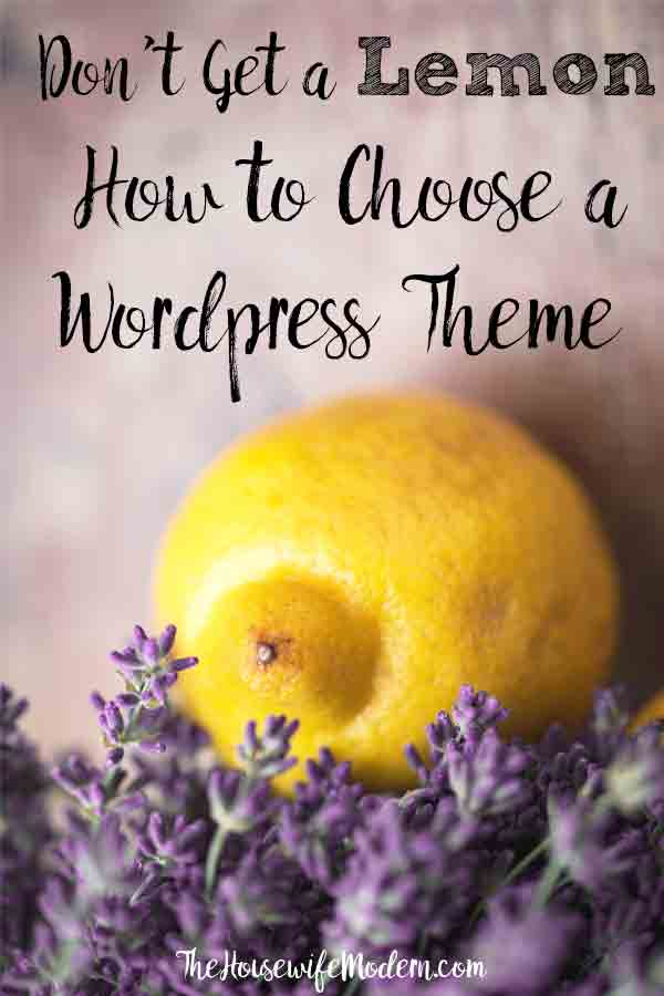 How to Choose a Wordpress Theme: What You Need to Know. Free versus premium themes, do's and don'ts of choosing a theme, and what you should look for. #theme #themes #wordpressthemes #blog #blogging