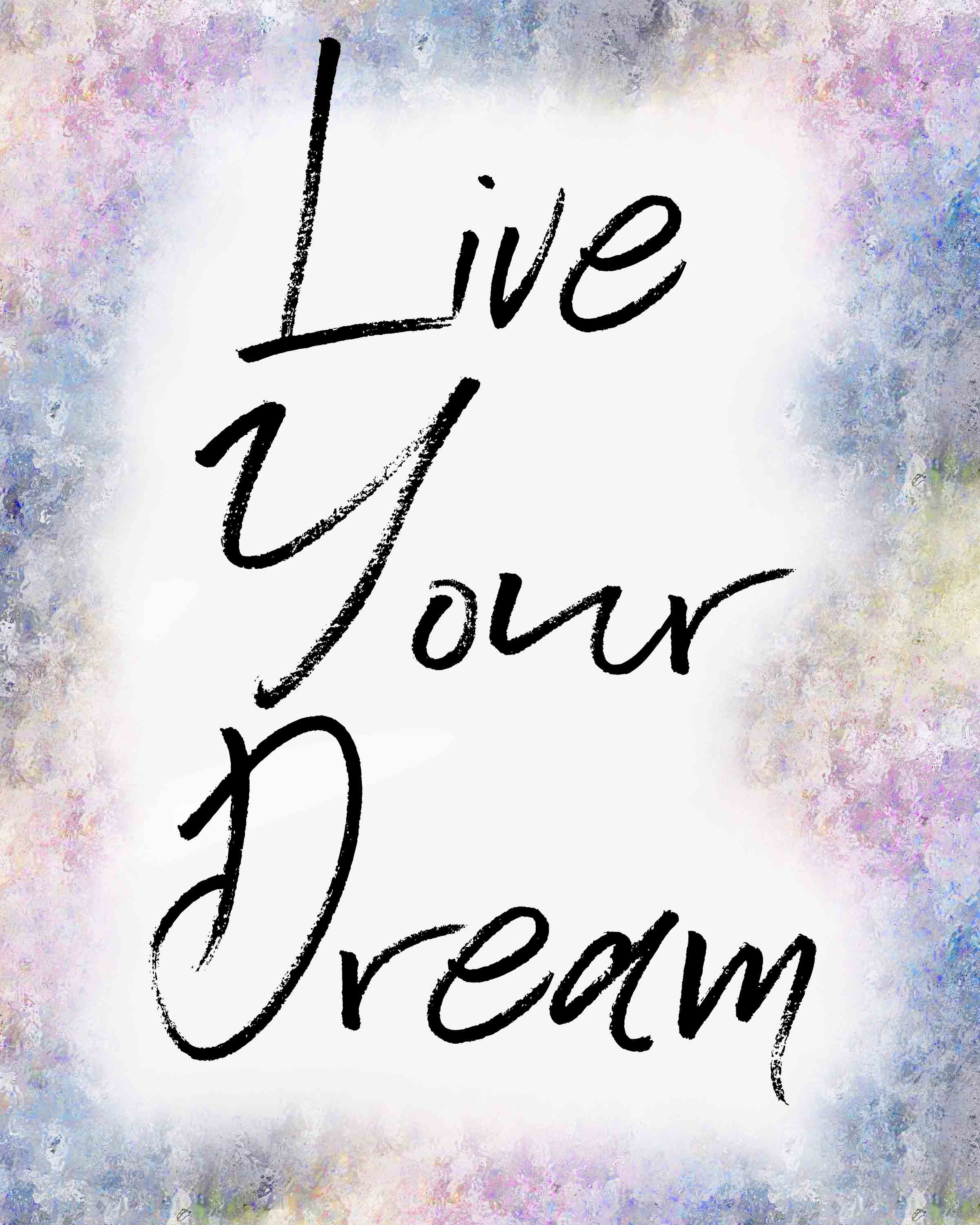 Live Your Dream free printable. #free #freeprintable #inspiration