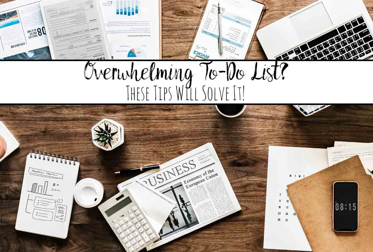 Got an Overwhelming To-Do List? These 9 Tips Will Solve It!