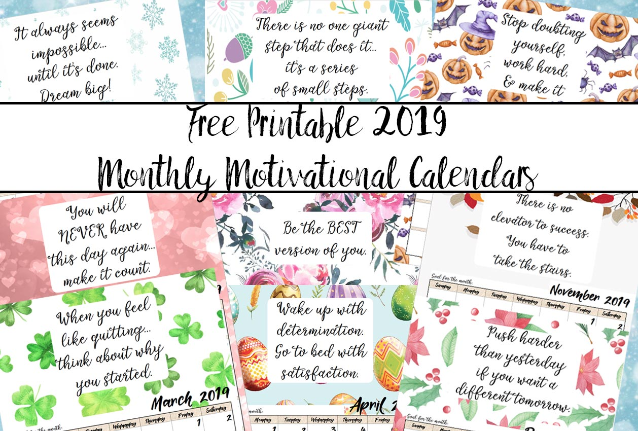 FREE Printable 2019 Monthly Motivational Calendars. Space for setting goals, different motivational quote each month, holidays marked. #free #freeprintable #printable #calendar #motivation