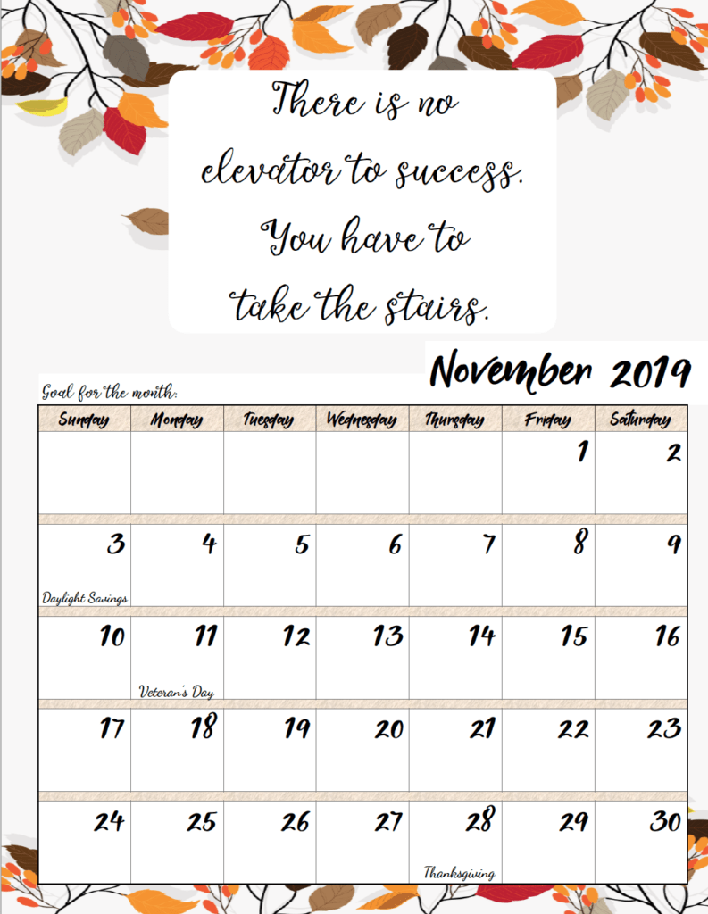 November. FREE Printable 2019 Monthly Motivational Calendars. Space for setting goals, different motivational quote each month, holidays marked. #free #freeprintable #printable #calendar #motivation