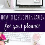 Pin image on how to resize printables to fit your planner. Computer mock-up and planner.