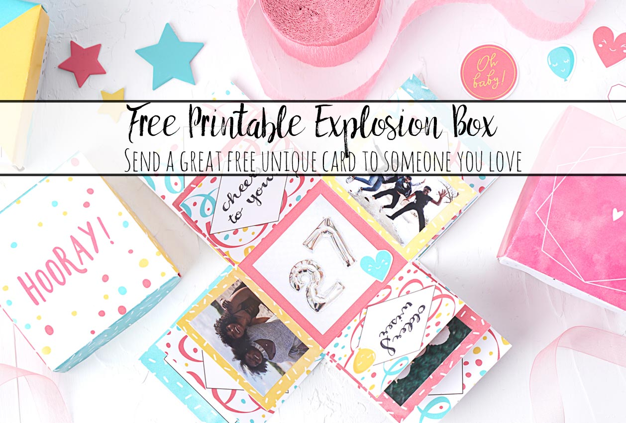 Free Printable Explosion Box Card: Amazingly Unique Card. Give to someone you love.