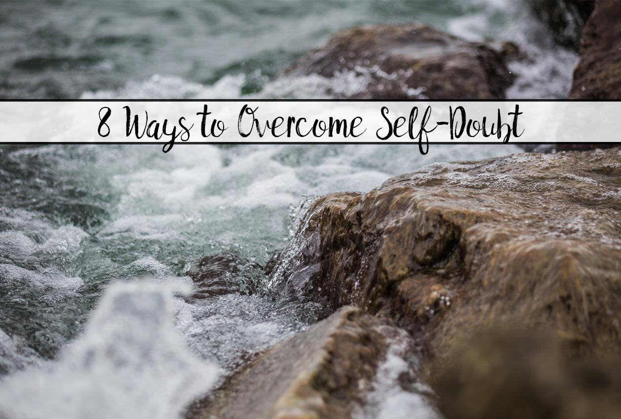 8 Powerful Ways to Overcome Self-Doubt
