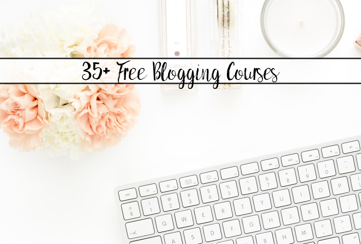 35+ Free Blogging Courses You Need to Check Out