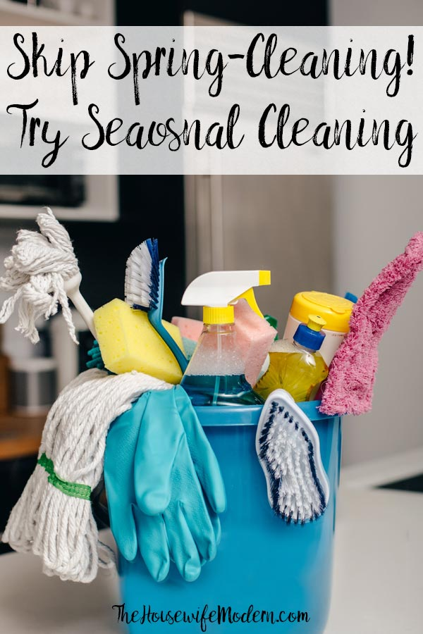 Tired of being overwhelmed by everything that needs done during spring cleaning? Try out our seasonal cleaning plan instead! #cleaning #springcleaning