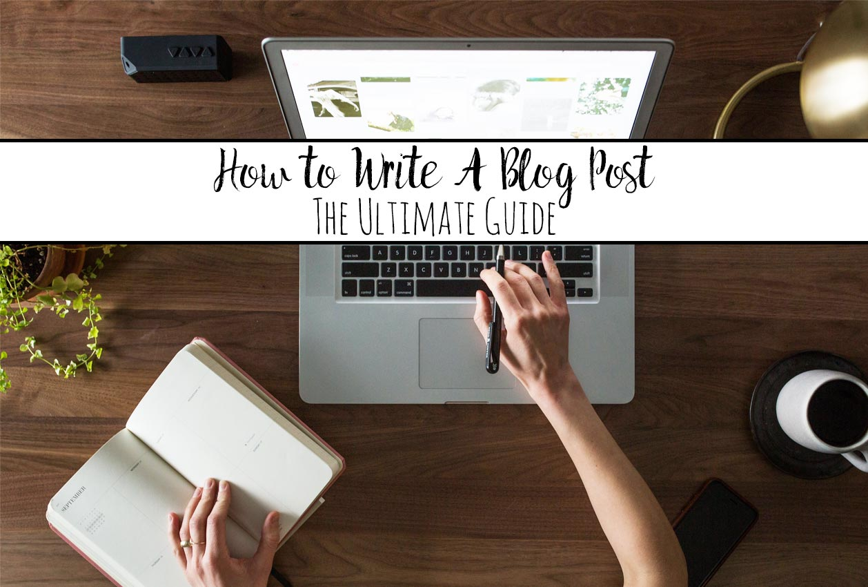 The Ultimate Guide on How to Write an Awesome Blog Post