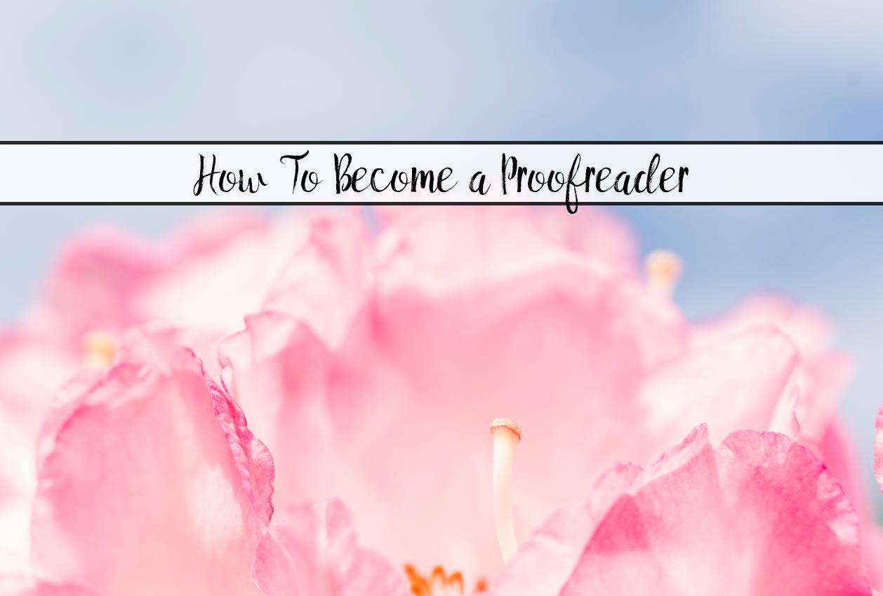 How to Become a Proofreader. Interviews with real freelance proofreaders, spilling how much they make and where the jobs are.