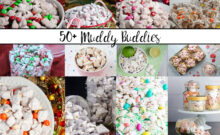 Featured image for 50+ Muddy Buddies. Collage of various puppy chow recipes.