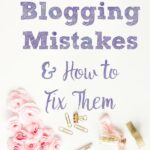 Pin image for 14 blogging mistakes. Pink flowers, pencils, paperclips, and text explaining post.