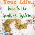 Pin image for goals vs. systems. Excited jumping woman with confetti and text overlay.