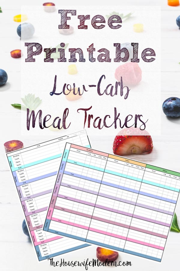 Pin image for free printable low-carb meal trackers. Image of two trackers over fruit with text overlay.