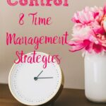 Pin image for 8 time management strategies. Clock and pink flowers with text overlay.