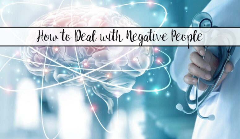 The Ultimate Guide on How to Deal With Negative People