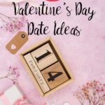 Pin image. Pink background, February 14 in wooden blocks, and text overlay.