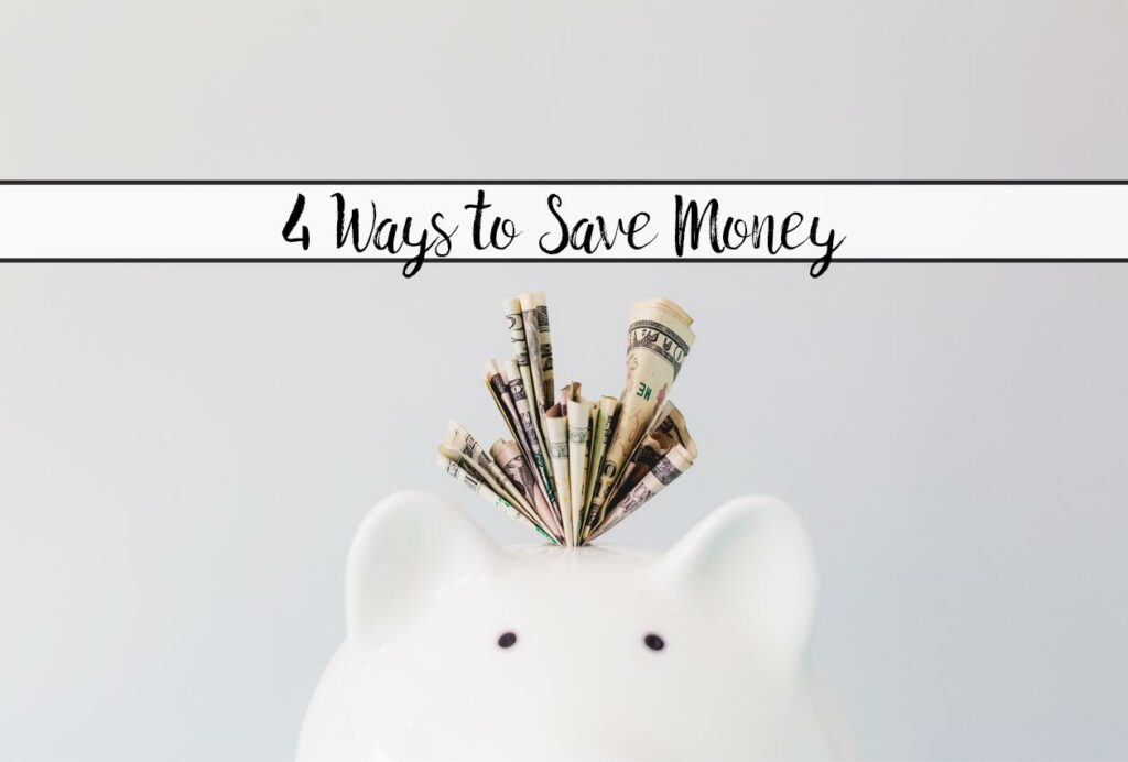4 Ways to Save Money in 2020