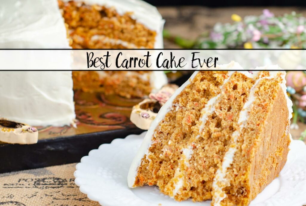 Moist, Best Carrot Cake Ever With Cream Cheese Frosting