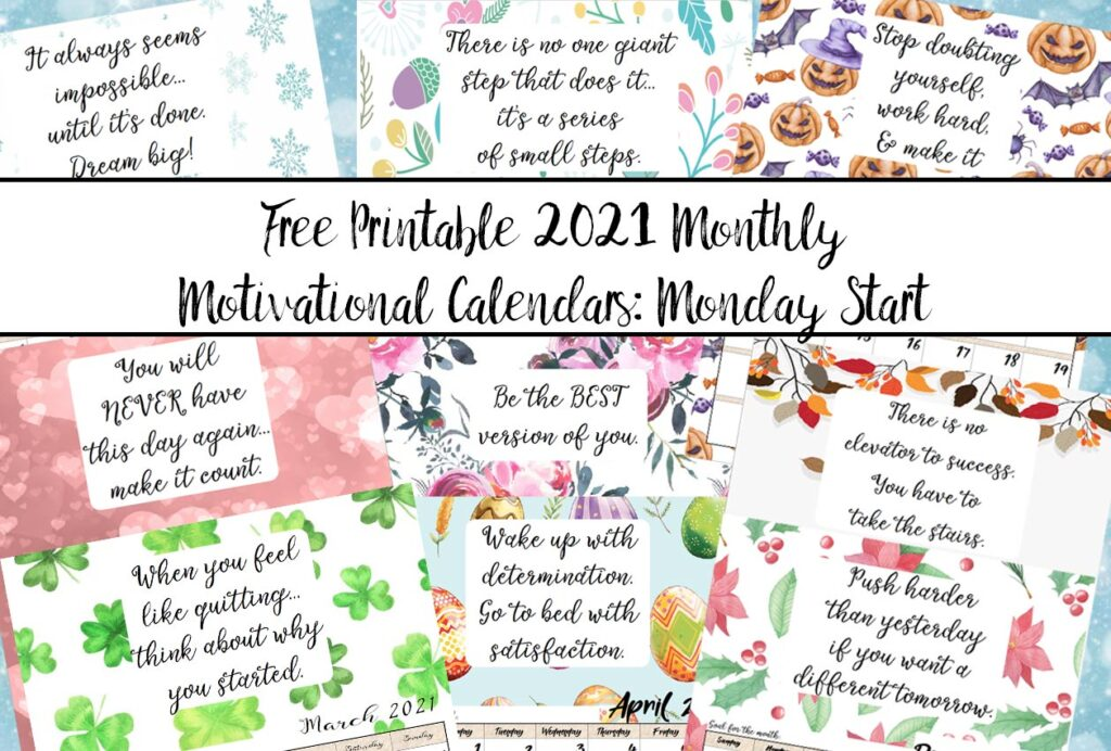 Free Printable 2021 Monday Start Monthly Motivational Calendars