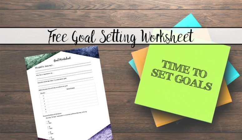 When Your Goal is Different: Free Printable Goal Setting Worksheet