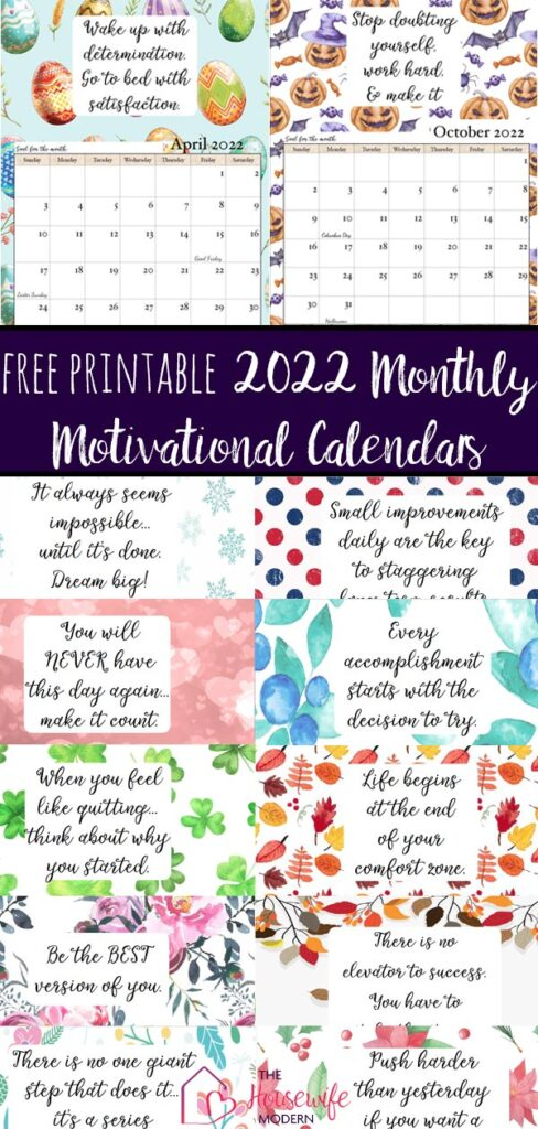 FREE Printable 2022 Monthly Motivational Calendars. Space for setting goals, different motivational quote each month, holidays marked. Get motivated and organized with this free printable calendar.