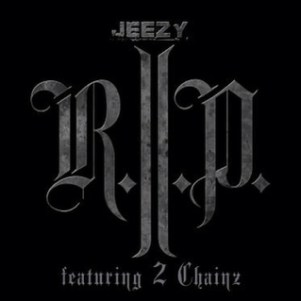 """""""R.I.P."""" - Young Jeezy feat. 2 Chainz"""