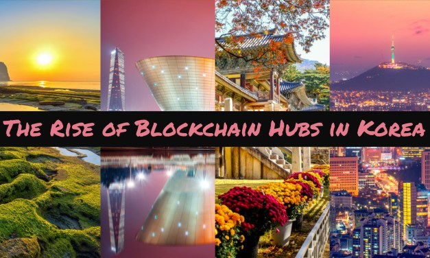 The Rise of Blockchain Hubs in Korea