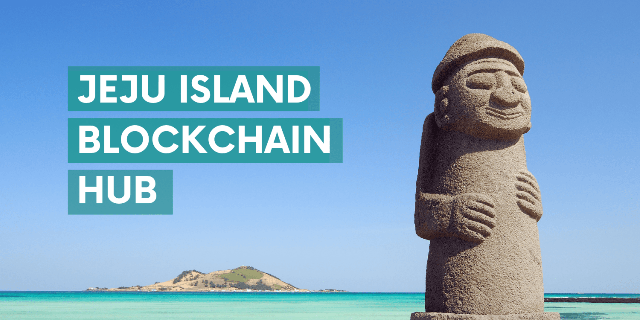 Jeju Bounces Back With a Blockchain Hub After Loss of 'Regulation-Free Zone' to Busan