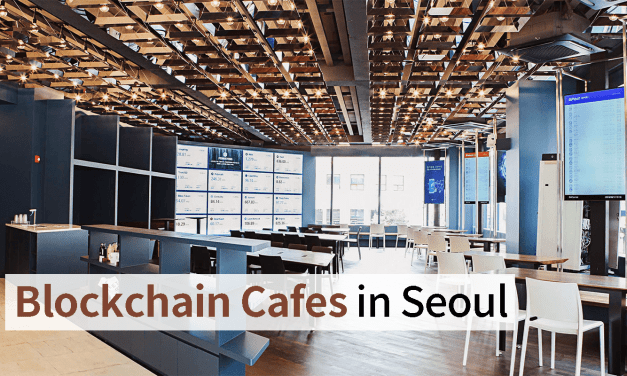 2 Blockchain Cafes You Must Visit in Seoul