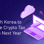 S. Korea to Impose Crypto Tax from Next Year