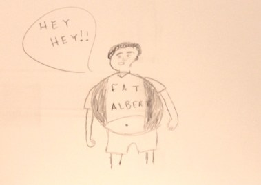 """Male, black, named Fat Albert. Oh, I'm sorry, his shirt says, 'Fat Albert.'"" Brandon Towns"