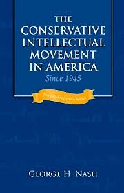 George Nash- The conservative intellectual movement in america