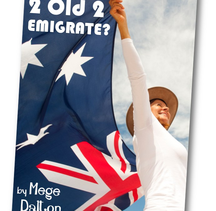 Too Old To Emigrate to Australia Book