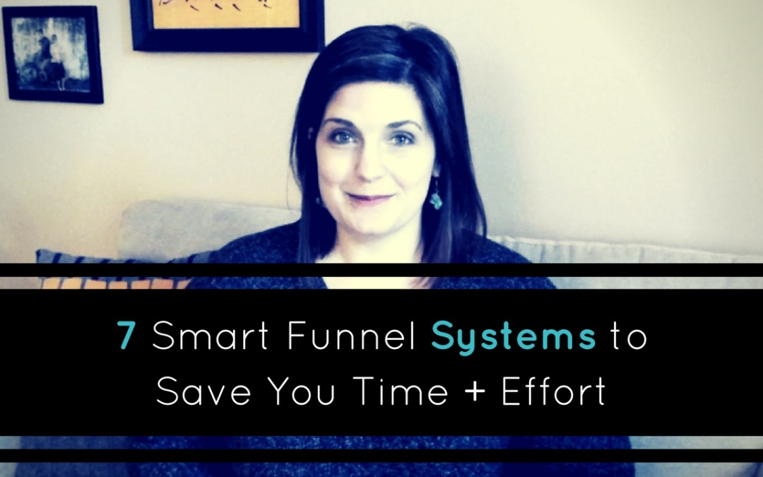 7 Smart funnel systems to save you time & effort (Plus! tools + a micro funnel tour)