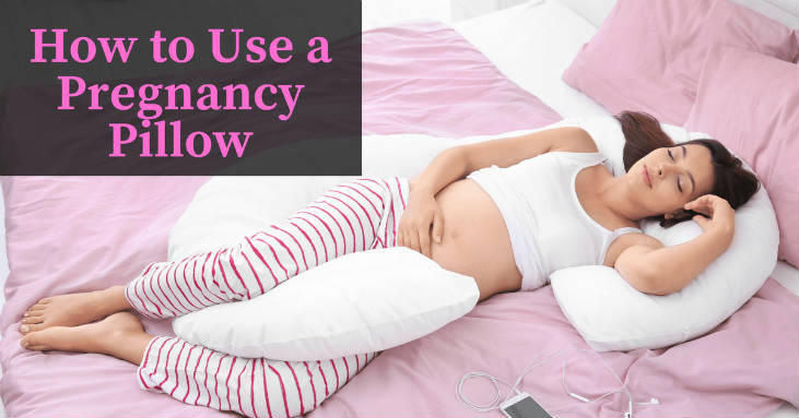 how to use a pregnancy pillow and