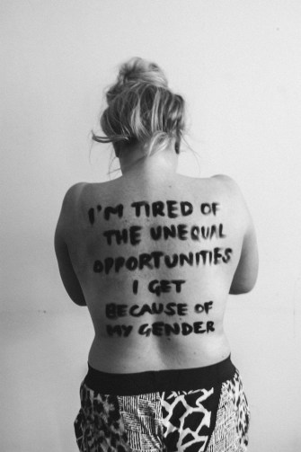 """I'm tired of the unequal opportunities I get because of my gender."""