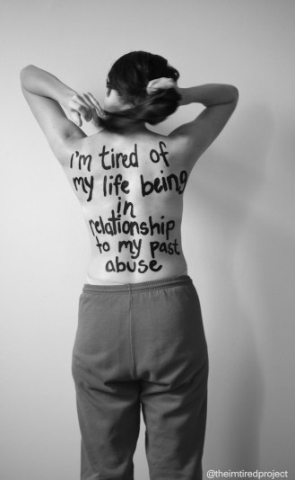"""""""I'm tired of my life being in relationship to my part abuse."""""""
