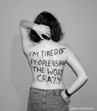 """""""I'm tired of people using the word crazy."""""""