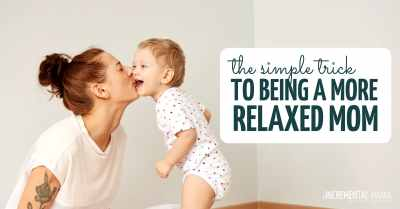 how to be a relaxed mom