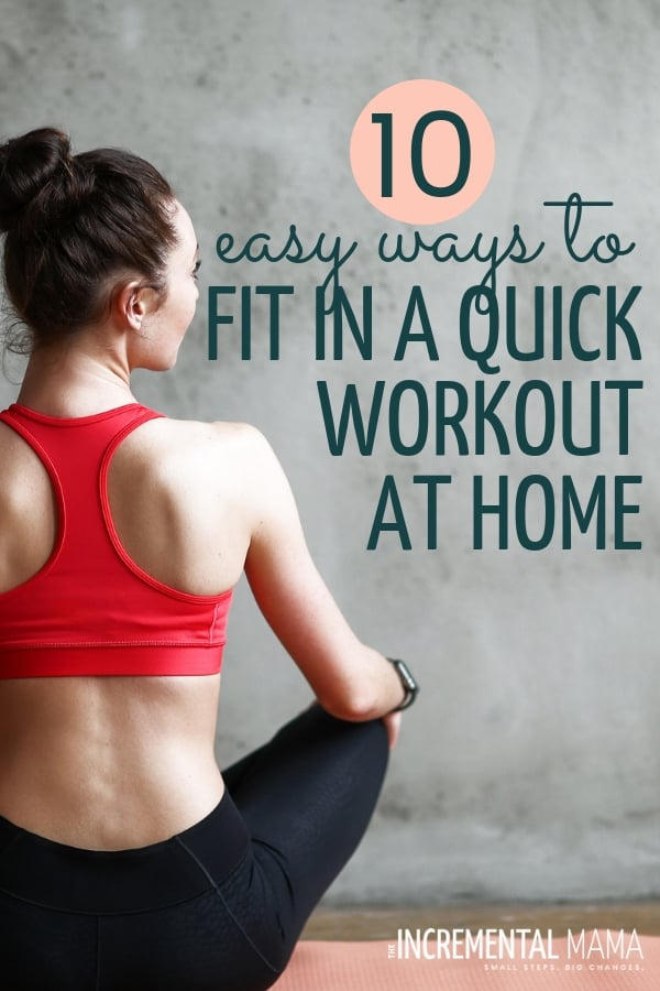 Get over 10 easy ways that busy moms can get a quick workout at home. Whether for weightloss or to simply get more energy, these ideas will help you create healthy living habits. #quickworkoutathome #weightloss #healthylivinghabits