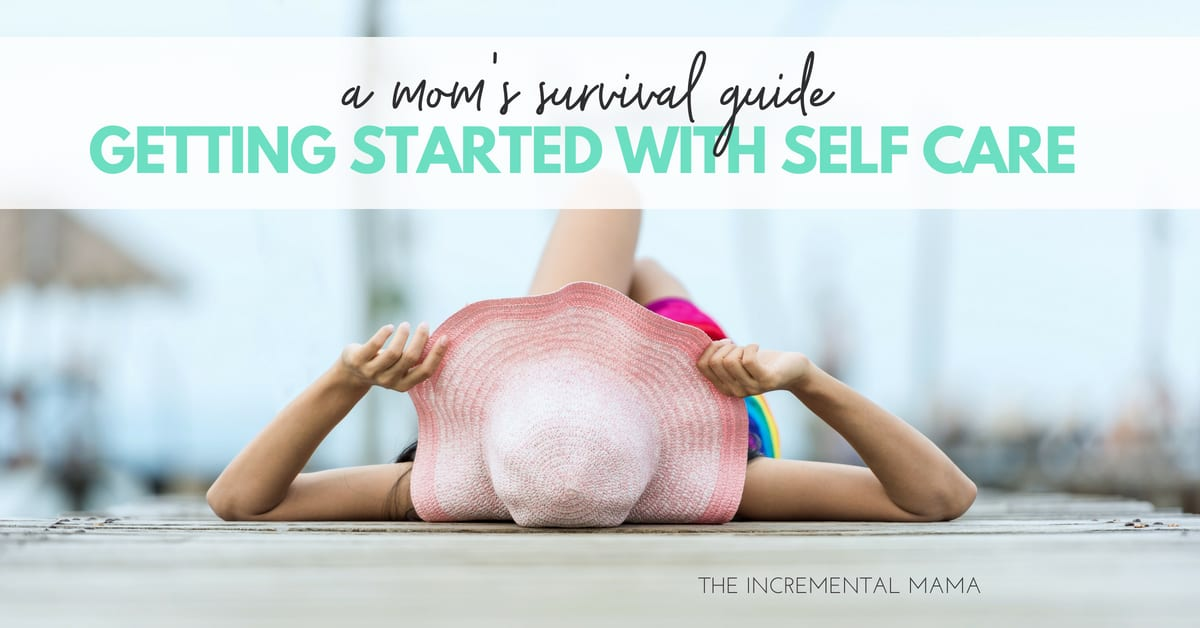 A Busy Mom's Guide to Getting Started With Self-Care