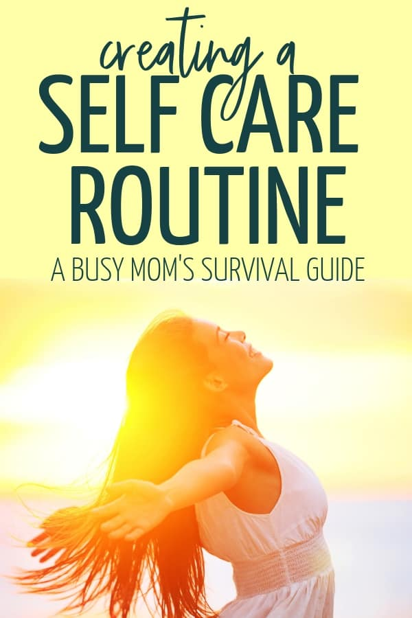 Healthy habits and a healthy life start with creating a great daily self care routine. Use these tips to create a morning or nightly self care routine and be a happy and healthy mom to your kids. #momroutine #selfcareroutine #healthyhabits #dailyselfcareroutine selfcaretips