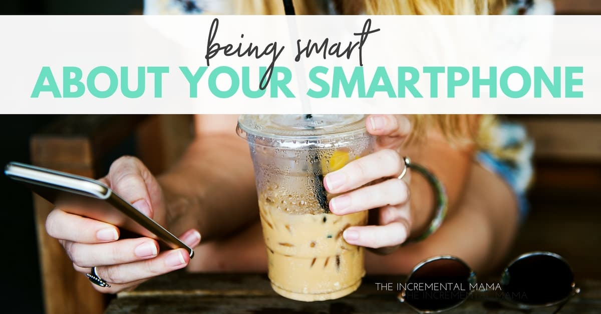 A Parent's Guide: Being Smart About Your Smartphone