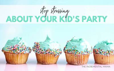 To the Mama Who is Stressing Over Your Kid's Birthday Party