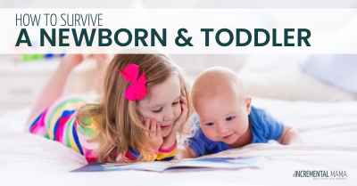 How to survive a newborn and toddler