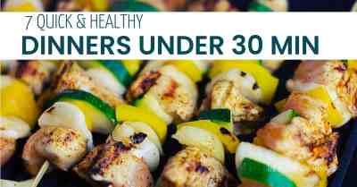 Quick & Heathy Dinner Recipes Under 30 Minutes