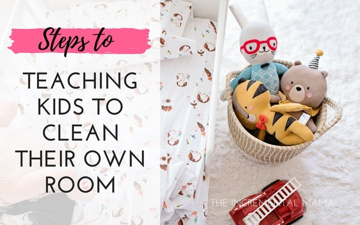 7 Steps to Actually Teaching Kids to Clean Their Own Bedrooms