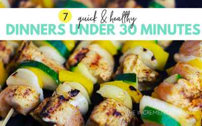 7 Quick & Healthy Dinner Recipes (in under 30 minutes)