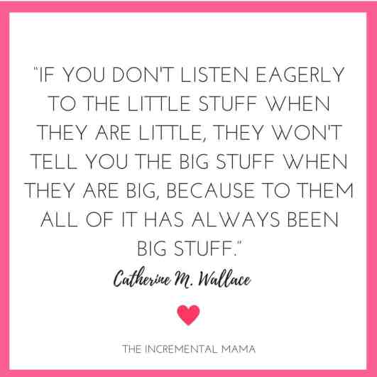 Listen when they're little...parenting quote