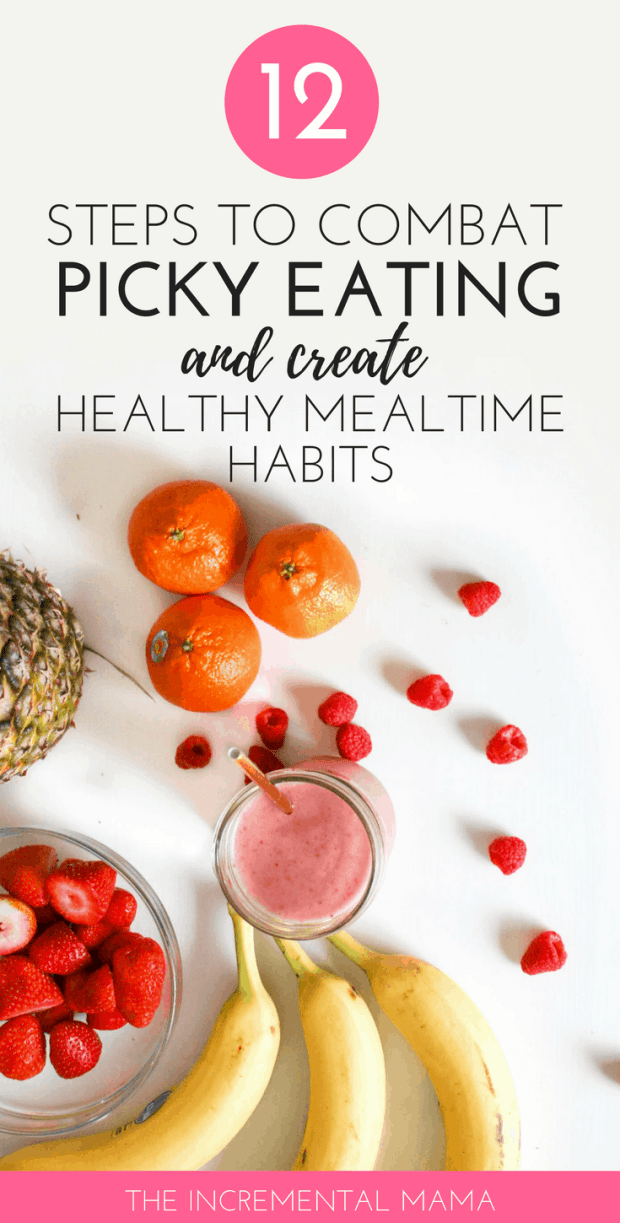 12 Steps to combat picky eating & create healthy mealtime habits